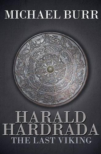 Harald Hardrada: The Last Viking (Hardback)