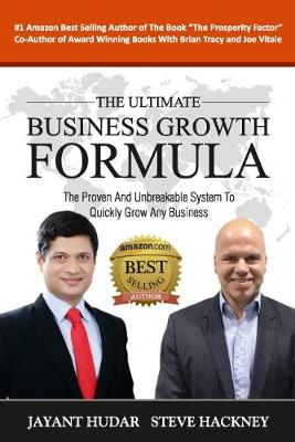 The Ultimate Business Growth Formula: The Proven And Unbreakable System To Grow Any Business (Paperback)