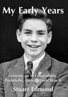 My Early Years: Growing Up in Craigentinny, Portobello, During World War II (Paperback)