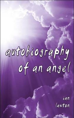 Autobiography of an Angel (Paperback)