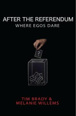After The Referendum: Where Egos Dare (Paperback)