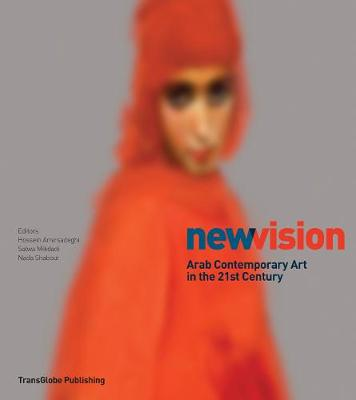 New Vision: Arab Contemporary Art in the 21st Century (Paperback)