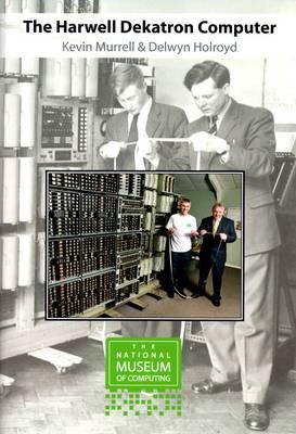 The Harwell Dekatron Computer (Paperback)