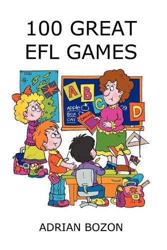 100 Great EFL Games: Exciting Language Games for Young Learners (Paperback)