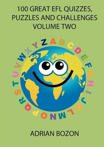100 Great EFL Quizzes, Puzzles and Challenges: v. 2: Photocopiable Activities for Teaching English to Children and Young Learners of ESL and EFL (Paperback)