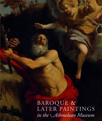 Baroque and Later Paintings in the Ashmolean Museum (Hardback)