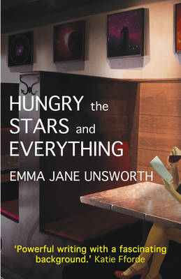 Hungry, the Stars and Everything (Paperback)