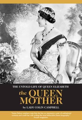 The Untold Life of Queen Elizabeth The Queen Mother (Hardback)