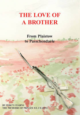 The Love of a Brother: From Plaistow to Passchendaele (Paperback)