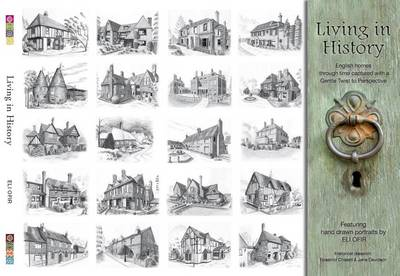 Living in History: English Homes Through Time (Hardback)