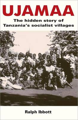 Ujamaa - The Hidden Story of Tanzania's Socialist Villages (Paperback)