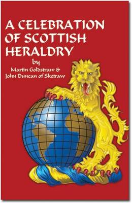 A Celebration of Scottish Heraldry (Hardback)