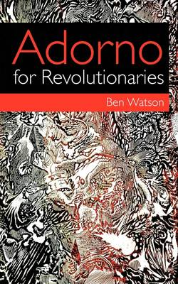 Adorno for Revolutionaries (Paperback)