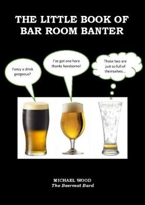 The THE LITTLE BOOK OF BAR ROOM BANTER (Paperback)
