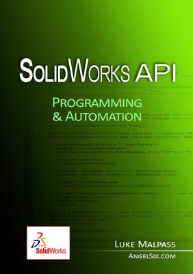 SolidWorks API Series 1: Programming & Automation (Paperback)