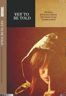 Yet to be Told: Stories by Transition Year Students from Mount Carmel Secondary School (Paperback)