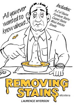 All You Ever Wanted to Know About Removing Stains (Paperback)