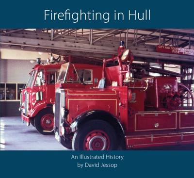 Firefighting in Hull: An Illustrated History (Paperback)