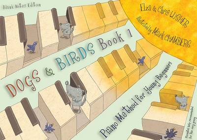 Dogs and Birds: Book 1 (Blank Notes Edition): Book 1: Piano Method for Young Beginners (Paperback)
