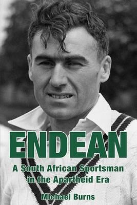 Endean: A South African Sportsman in the Apartheid Era (Hardback)