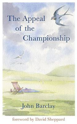 The Appeal of the Championship: Sussex in the Summer of 1981 (Hardback)