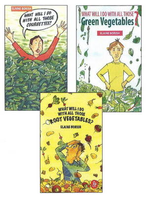 What Will I Do with All Those Courgettes, Root Vegetables & Green Vegetables: 3-Book Set (Paperback)