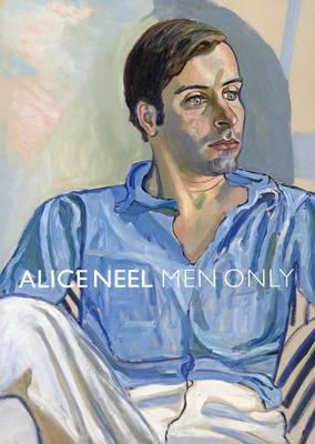 Alice Neel - Men Only (Paperback)