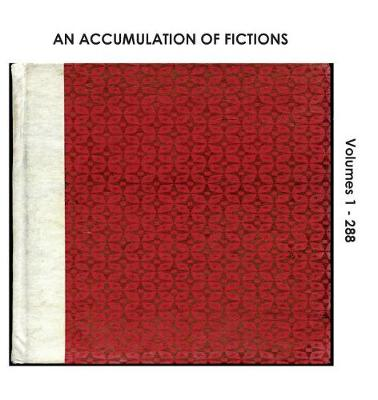 An Accumulation of Fictions: Volumes 1 - 288 (Paperback)