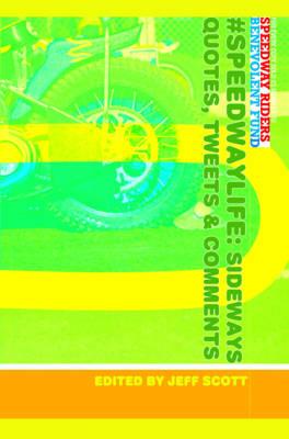 Speedwaylife: Sideways Quotes, Tweets & Comments (Paperback)