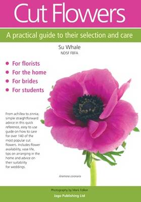 Cut Flowers: A Practical Guide to Their Selection and Care (Paperback)