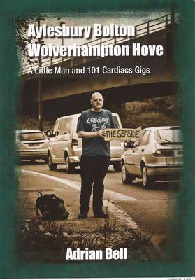 Aylesbury Bolton Wolverhampton Move: A Little Man and 101 Cardiacs Gigs (Paperback)
