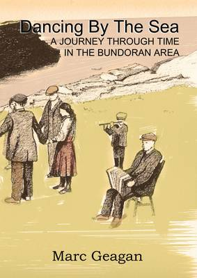 Dancing by the Sea: A Journey Through Time in the Bundoran Area (Paperback)