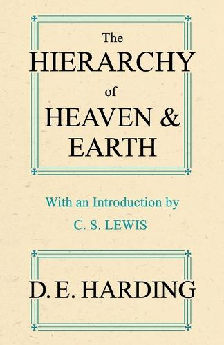 The Hierarchy of Heaven and Earth: A New Diagram of Man in the Universe (Paperback)