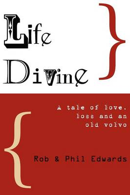 Life Divine: A Tale of Love, Loss, and an Old Volvo (Paperback)