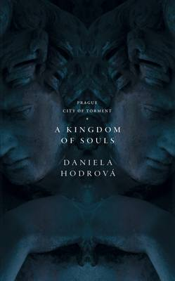 A Kingdom of Souls - Prague: City of Torment 1 (Hardback)