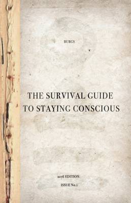 The Survival Guide to Staying Conscious (Paperback)