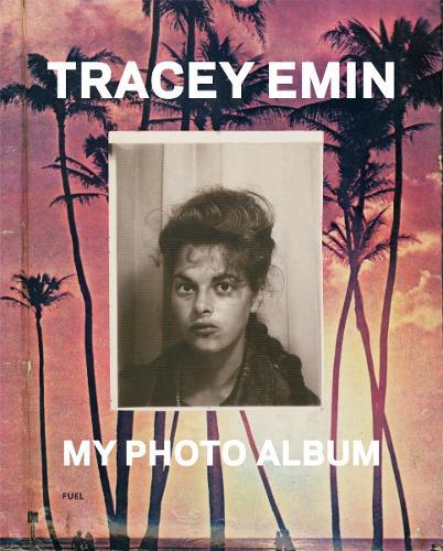Tracey Emin: My Photo Album (Hardback)