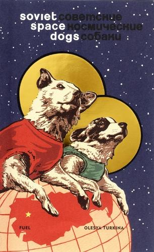 Soviet Space Dogs By Marianne Van Den Lemmer Fuel Waterstones