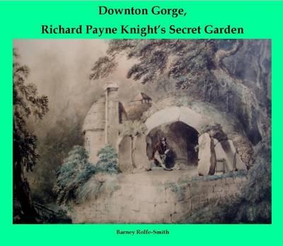 Downton Gorge: Richard Payne Knight's Secret Garden (Paperback)