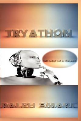 Tryathon: The Love of a Galaxy (Paperback)