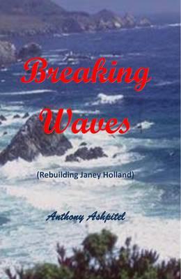 Breaking Waves: Rebuilding Janey Holland (Paperback)