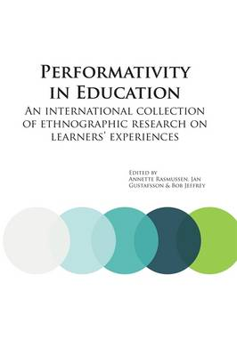Performativity in Education: An International Collection of Ethnographic Research on Learners' Experiences - E&E Publishing 5 (Paperback)