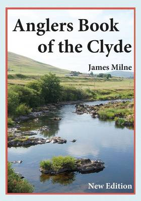 Anglers Book of the Clyde (Hardback)