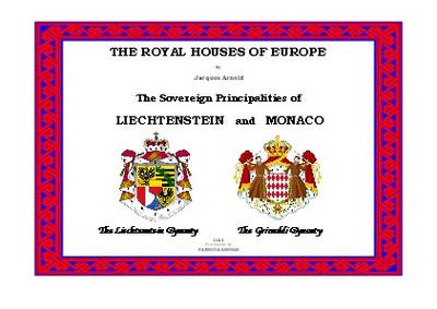 The Royal Houses of Europe: The Sovereign Principalities of Liechtenstein and Monaco (Spiral bound)