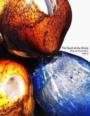 The Touch of the Oracle: Michael Petry: Works 2003/12 (Paperback)