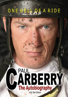 Paul Carberry - Autobiography: One Hell of a Ride (Hardback)