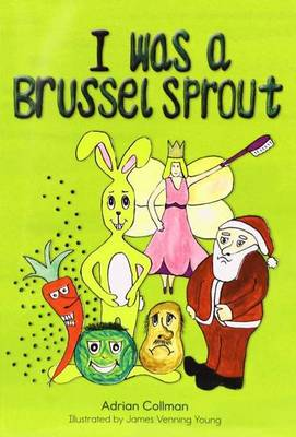 I Was a Brussel Sprout (Paperback)