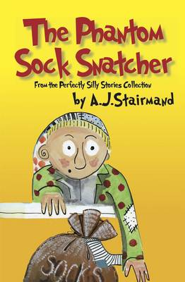 The Phantom Sock Snatcher - Perfectly Silly Stories Collection (Paperback)