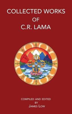 Collected Works of C.R. Lama 2013 (Hardback)
