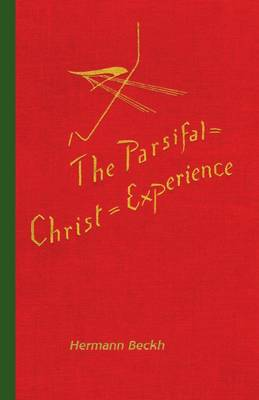 The Parsifal=Christ=Experience in Wagner's Music Drama (Paperback)